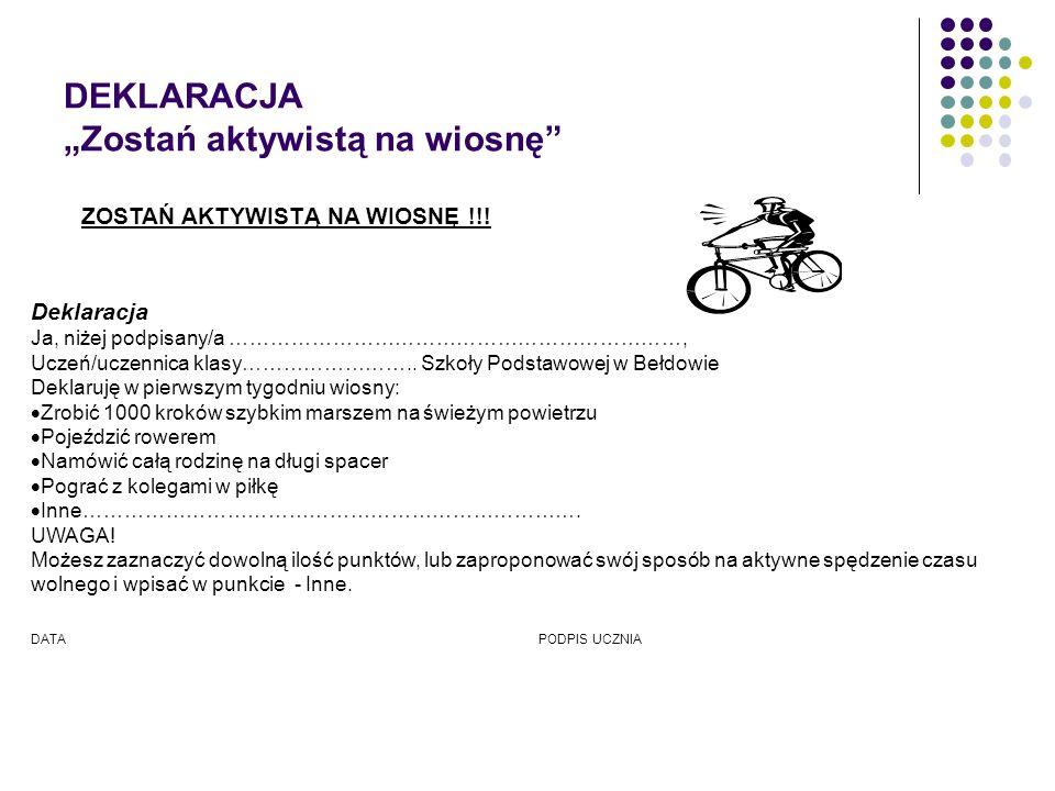 DEKLARACJA Zostań aktywistą na wiosnę ZOSTAŃ AKTYWISTĄ NA WIOSNĘ !!.