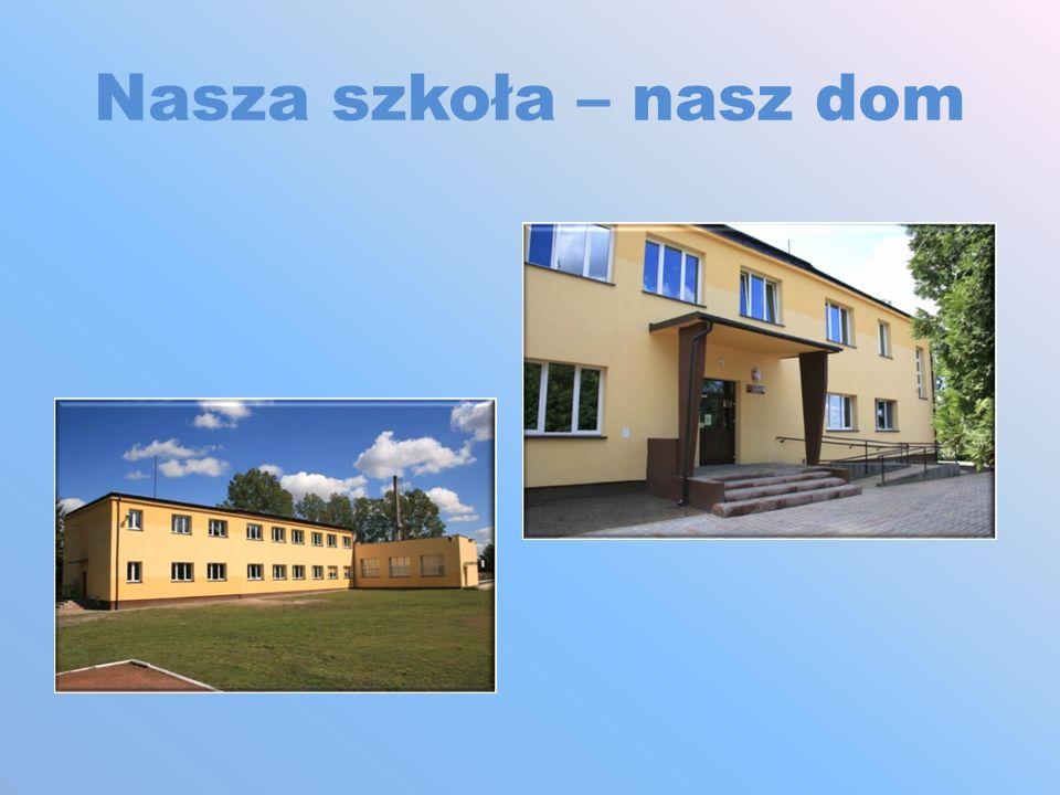 Nasza szkoła – nasz dom