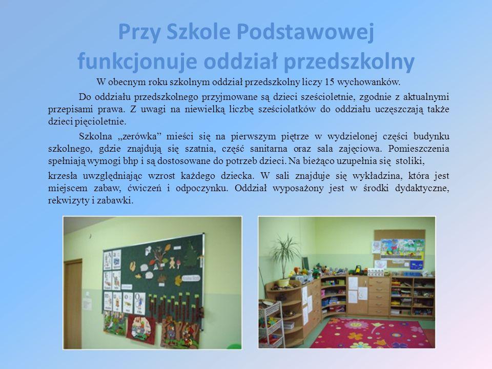 Przy Szkole Podstawowej funkcjonuje oddział przedszkolny W obecnym roku szkolnym oddział przedszkolny liczy 15 wychowanków. Do oddziału przedszkolnego