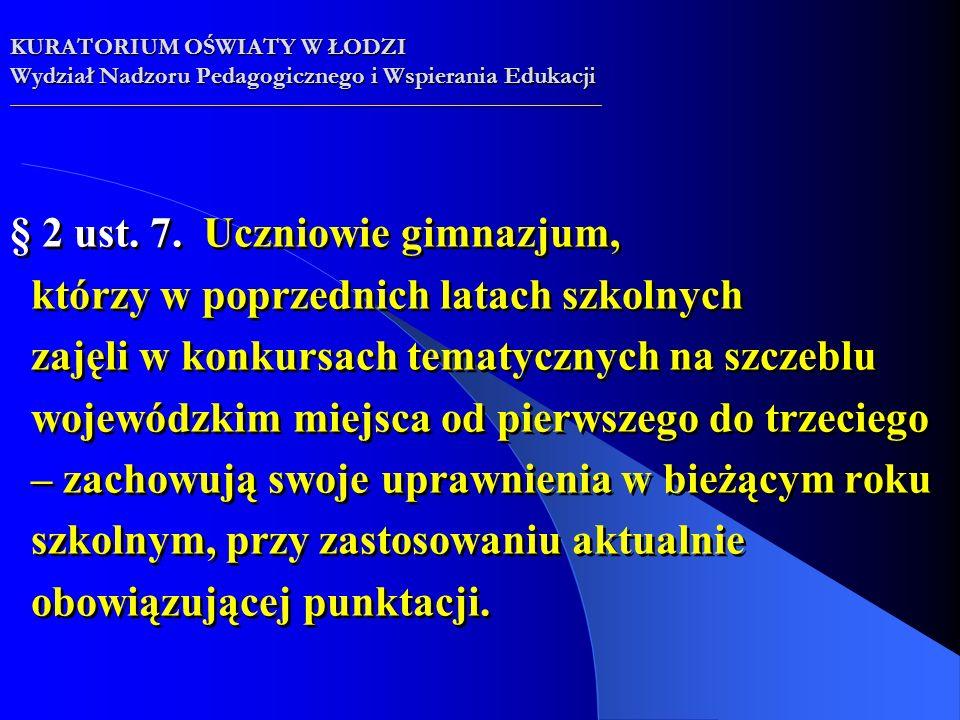 § 2 ust.8. Kandydaci, zwolnieni z egzaminu gimnazjalnego (z wyjątkiem wymienionych w § 2 ust.
