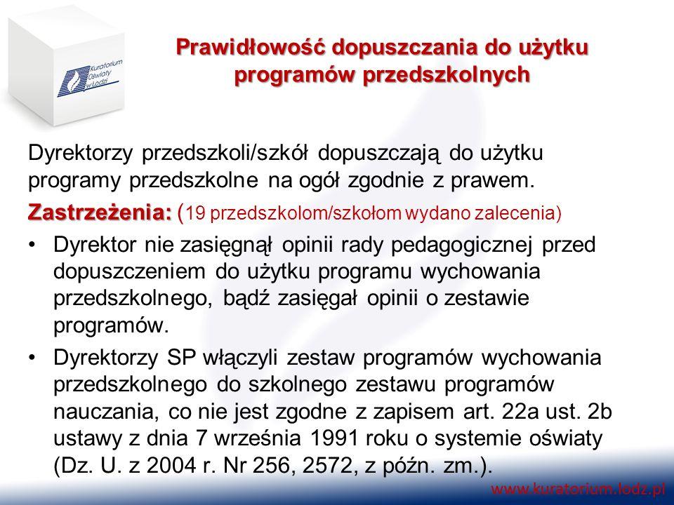 Prawidłowość dopuszczania do użytku programów przedszkolnych Dyrektorzy przedszkoli/szkół dopuszczają do użytku programy przedszkolne na ogół zgodnie