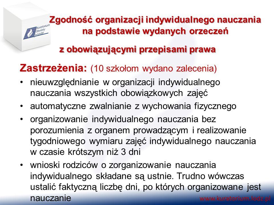 Zgodność organizacji indywidualnego nauczania na podstawie wydanych orzeczeń z obowiązującymi przepisami prawa Zastrzeżenia: Zastrzeżenia: (10 szkołom