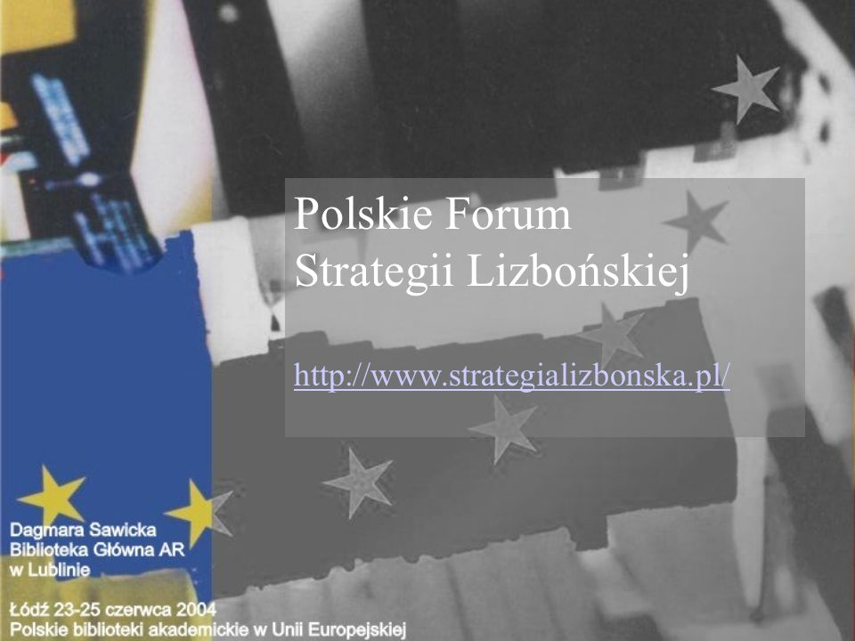 Polskie Forum Strategii Lizbońskiej http://www.strategializbonska.pl/