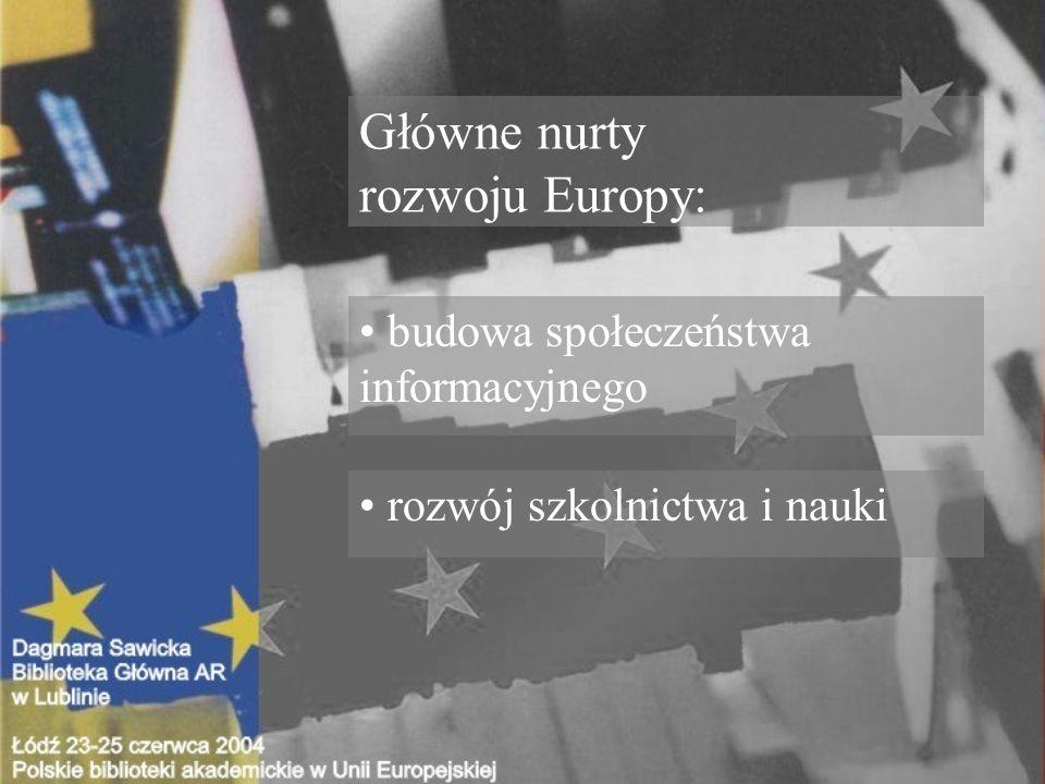 Główne nurty rozwoju Europy: budowa społeczeństwa informacyjnego rozwój szkolnictwa i nauki