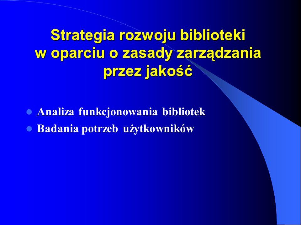 Funkcje planu strategicznego (1) Dostarczanie użytkownikom aktualnych i efektywnych usług i źródeł biblioteczno- informacyjnych wysokiej jakości Zapewnienie użytkownikom (klientom) Biblioteki warunków do pracy własnej Gromadzenie i utrzymywanie wysokiej jakości zbiorów