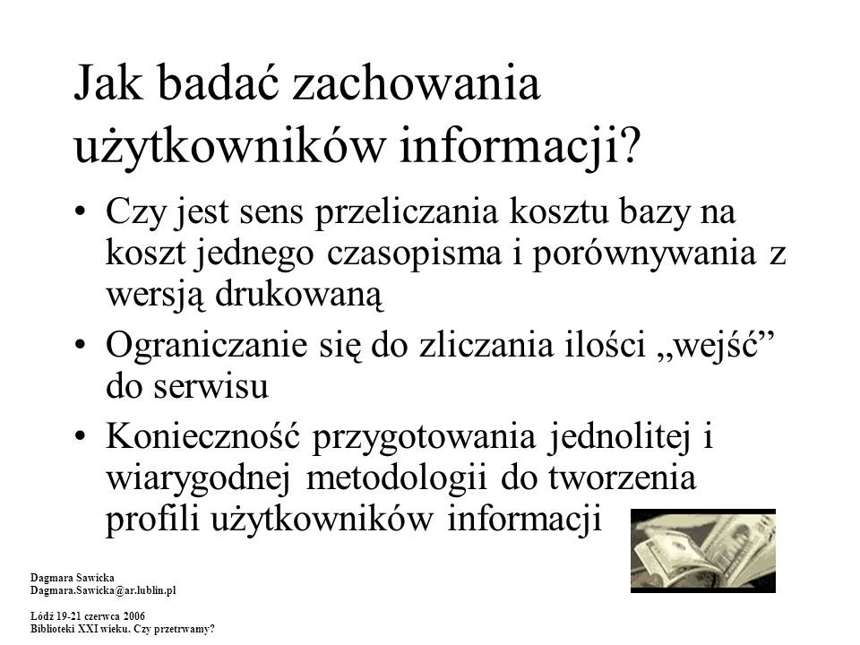 Dziękuję za uwagę! Dagmara Sawicka dagmara.sawicka@ar.lublin.pl