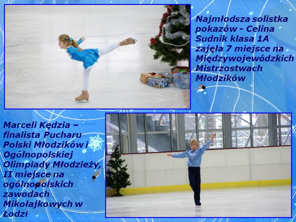 Najmłodsza solistka pokazów - Celina Sudnik klasa 1A zajęła 7 miejsce na Międzywojewódzkich Mistrzostwach Młodzików Marceli Kędzia – finalista Pucharu