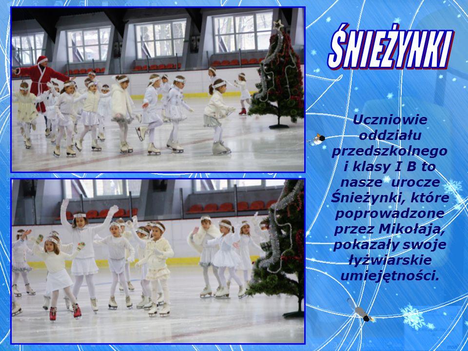 Uczniowie oddziału przedszkolnego i klasy I B to nasze urocze Śnieżynki, które poprowadzone przez Mikołaja, pokazały swoje łyżwiarskie umiejętności.