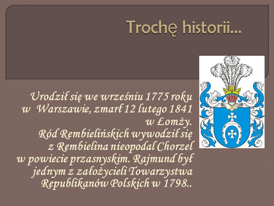 Urodził się we wrześniu 1775 roku w Warszawie, zmarł 12 lutego 1841 w Łomży. Ród Rembielińskich wywodził się z Rembielina nieopodal Chorzel w powiecie