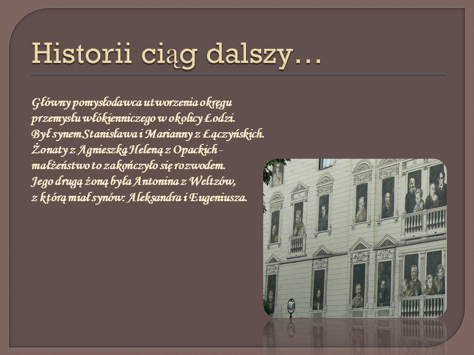 Główny pomysłodawca utworzenia okręgu przemysłu włókienniczego w okolicy Łodzi. Był synem Stanisława i Marianny z Łączyńskich. Żonaty z Agnieszką Hele