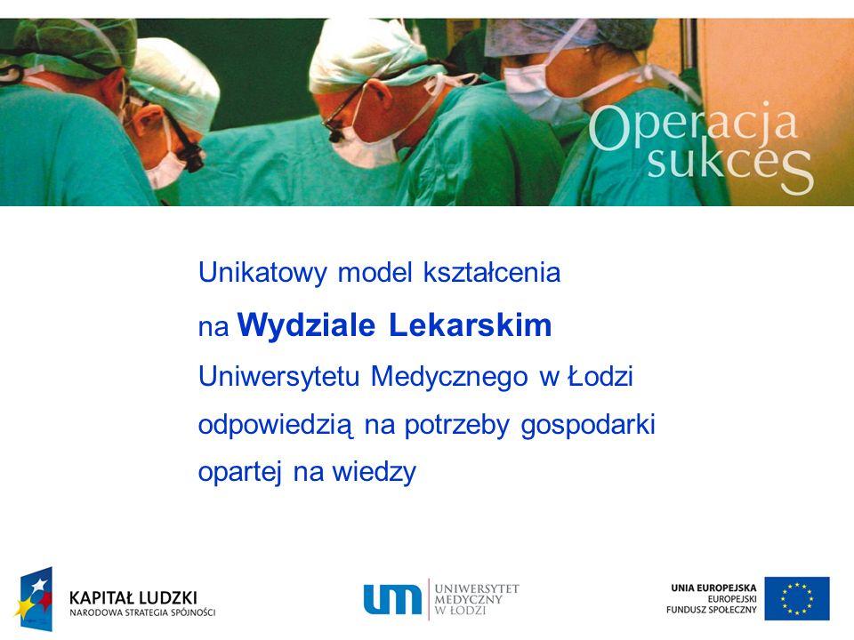 Unikatowy model kształcenia na Wydziale Lekarskim Uniwersytetu Medycznego w Łodzi odpowiedzią na potrzeby gospodarki opartej na wiedzy