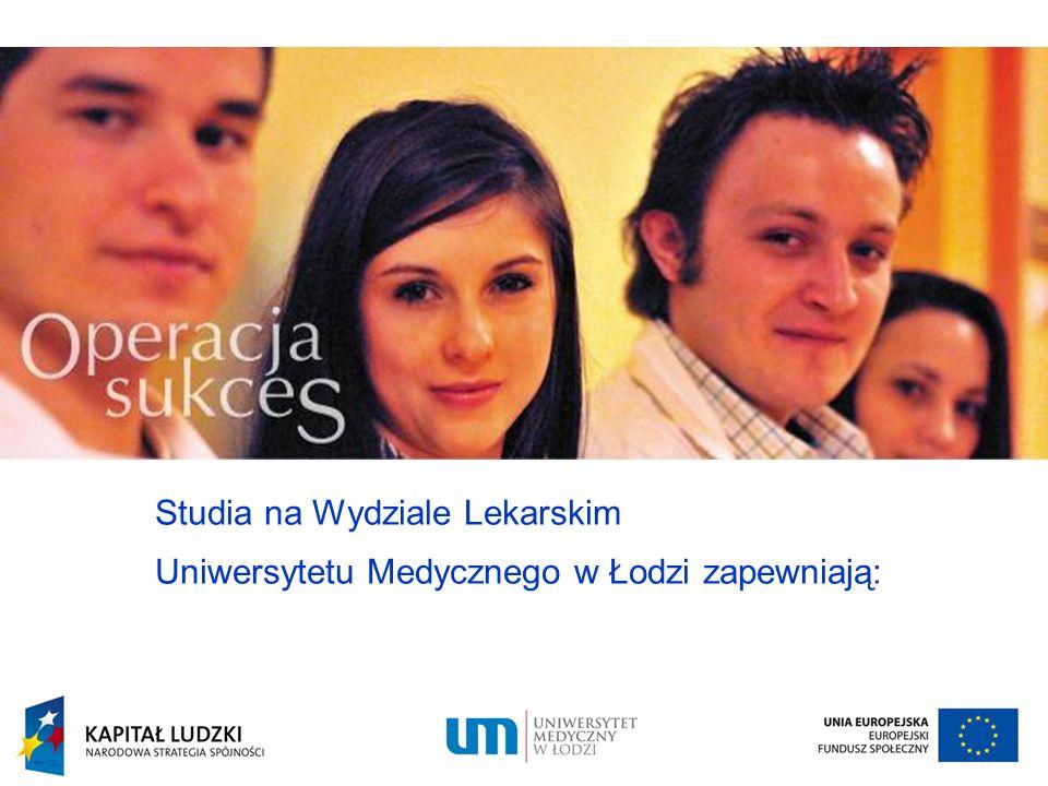 Studia na Wydziale Lekarskim Uniwersytetu Medycznego w Łodzi zapewniają:
