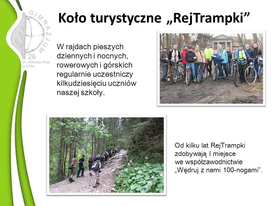 Koło turystyczne RejTrampki W rajdach pieszych dziennych i nocnych, rowerowych i górskich regularnie uczestniczy kilkudziesięciu uczniów naszej szkoły.