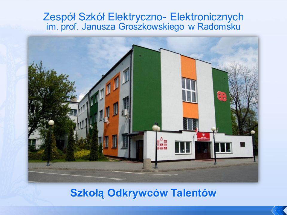 Zespół Szkół Elektryczno- Elektronicznych im. prof. Janusza Groszkowskiego w Radomsku Szkołą Odkrywców Talentów