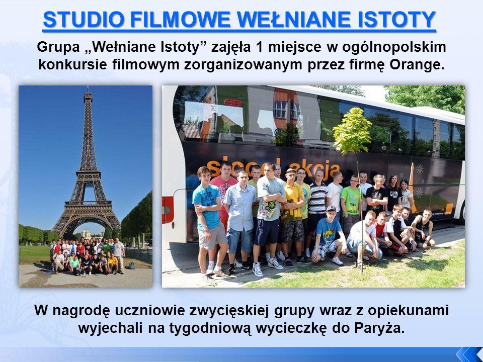 Grupa Wełniane Istoty zajęła 1 miejsce w ogólnopolskim konkursie filmowym zorganizowanym przez firmę Orange. W nagrodę uczniowie zwycięskiej grupy wra