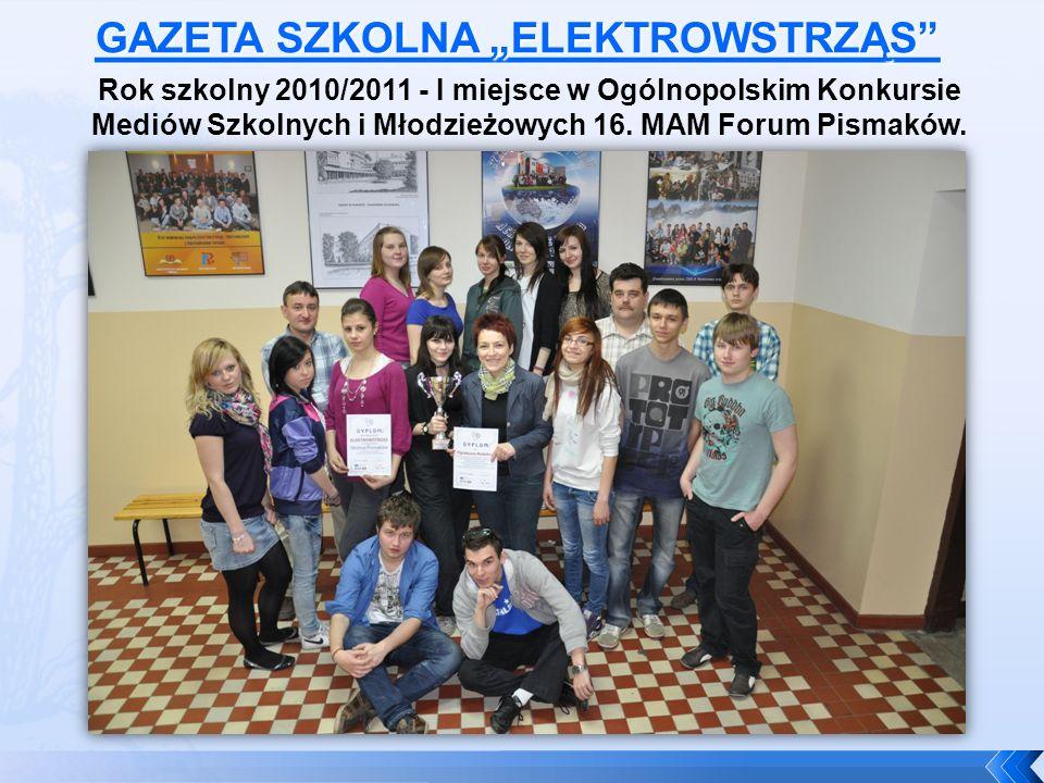 Rok szkolny 2010/2011 - I miejsce w Ogólnopolskim Konkursie Mediów Szkolnych i Młodzieżowych 16. MAM Forum Pismaków.