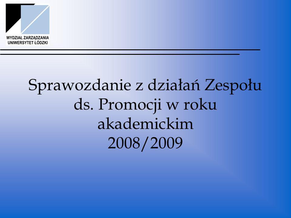 Sprawozdanie z działań Zespołu ds. Promocji w roku akademickim 2008/2009