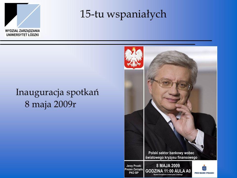 15-tu wspaniałych Inauguracja spotkań 8 maja 2009r
