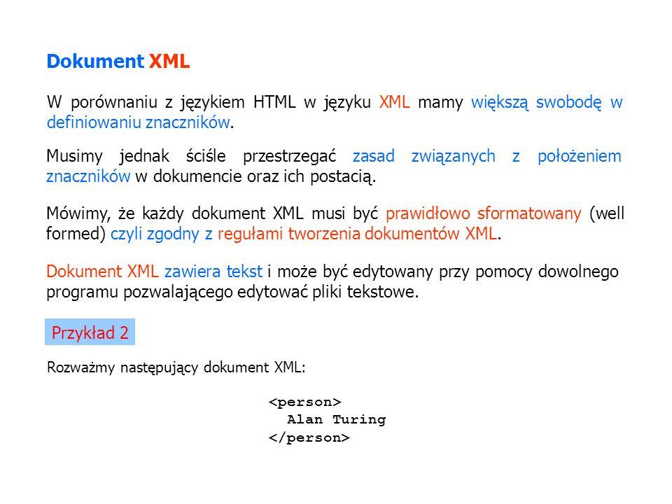W porównaniu z językiem HTML w języku XML mamy większą swobodę w definiowaniu znaczników. Musimy jednak ściśle przestrzegać zasad związanych z położen