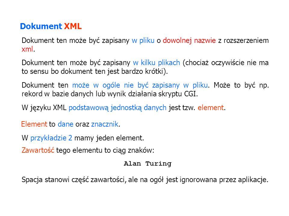 Dokument ten może być zapisany w pliku o dowolnej nazwie z rozszerzeniem xml. Dokument ten może w ogóle nie być zapisany w pliku. Może to być np. reko