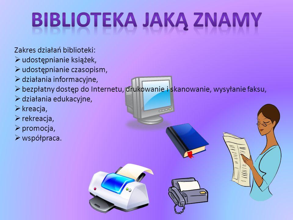 Zakres działań biblioteki: udostępnianie książek, udostępnianie czasopism, działania informacyjne, bezpłatny dostęp do Internetu, drukowanie i skanowanie, wysyłanie faksu, działania edukacyjne, kreacja, rekreacja, promocja, współpraca.