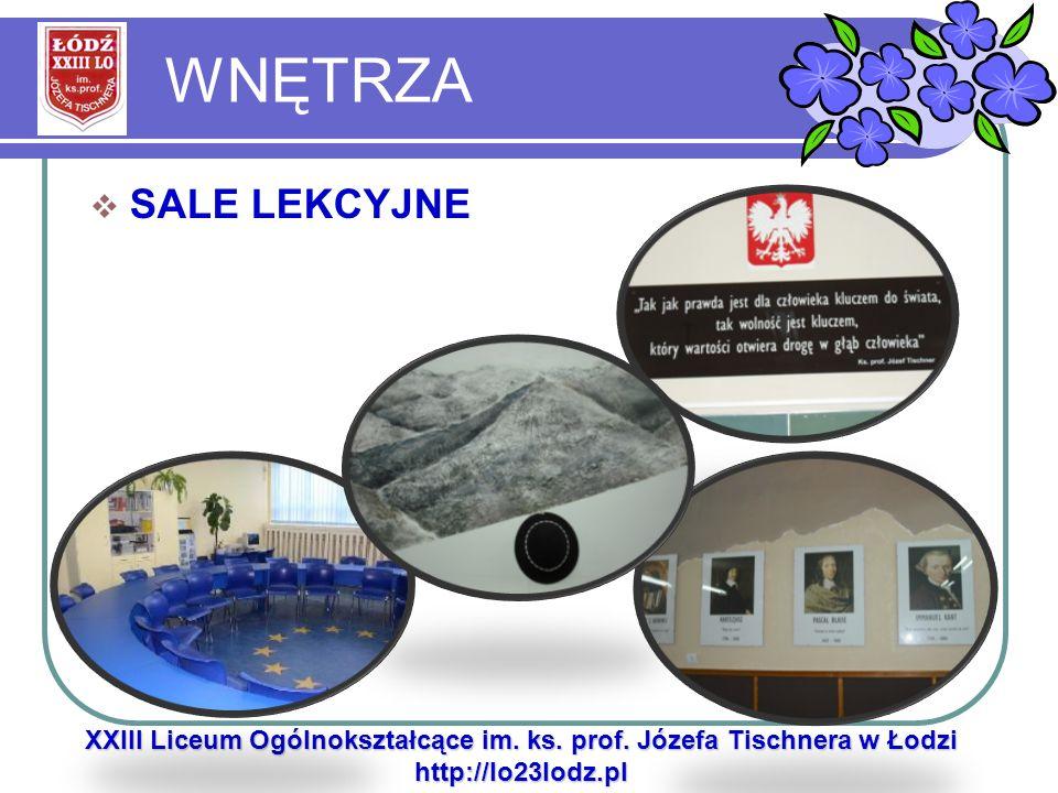 WNĘTRZA SALE LEKCYJNE XXIII Liceum Ogólnokształcące im. ks. prof. Józefa Tischnera w Łodzi http://lo23lodz.pl