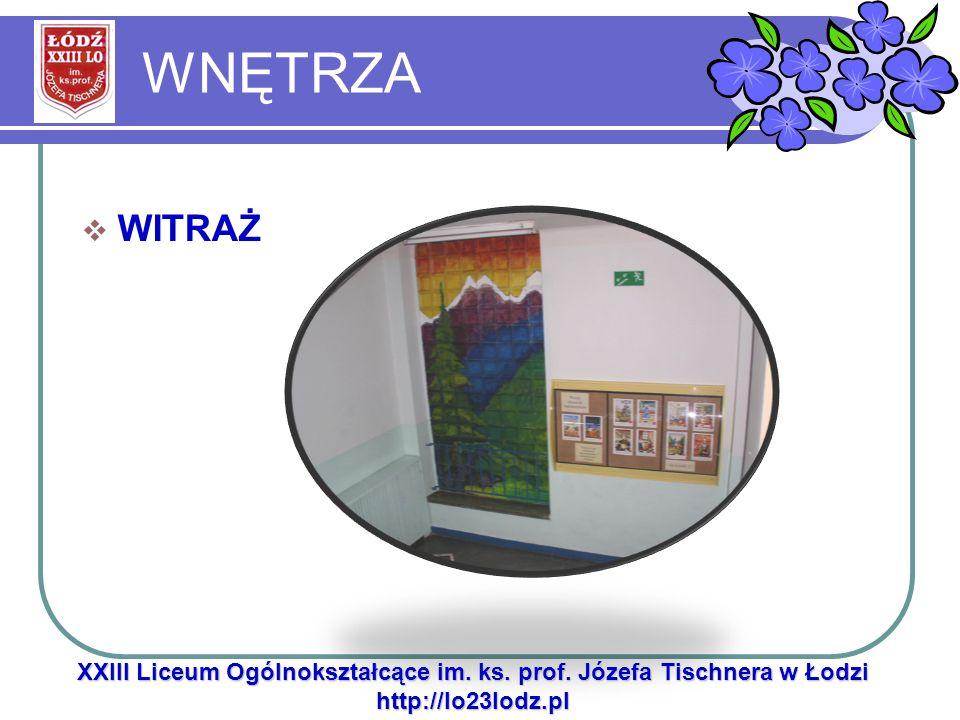 WNĘTRZA WITRAŻ XXIII Liceum Ogólnokształcące im. ks. prof. Józefa Tischnera w Łodzi http://lo23lodz.pl