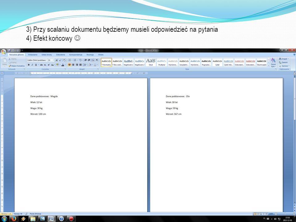 3) Przy scalaniu dokumentu będziemy musieli odpowiedzieć na pytania 4) Efekt końcowy