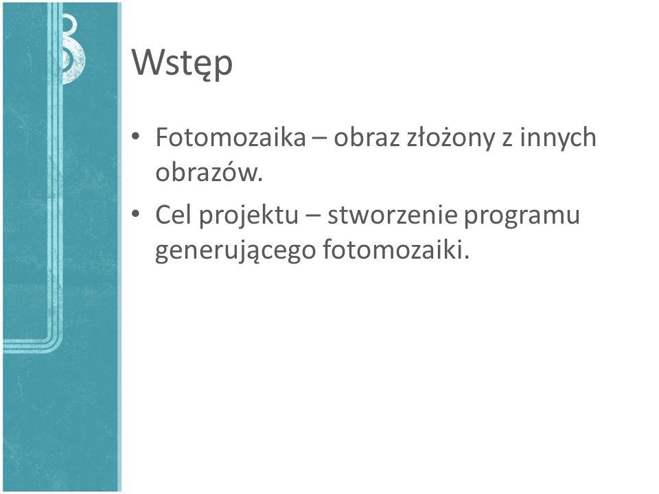 Wstęp Fotomozaika – obraz złożony z innych obrazów.