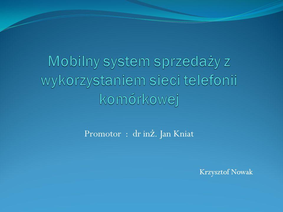 Promotor : dr in ż. Jan Kniat Krzysztof Nowak