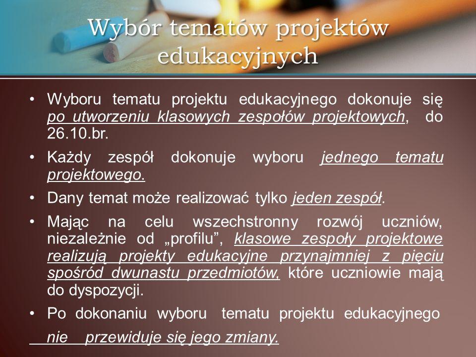 Wyboru tematu projektu edukacyjnego dokonuje się po utworzeniu klasowych zespołów projektowych, do 26.10.br. Każdy zespół dokonuje wyboru jednego tema