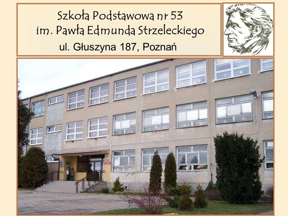 ul. Głuszyna 187, Poznań Szkoła Podstawowa nr 53 im. Pawła Edmunda Strzeleckiego