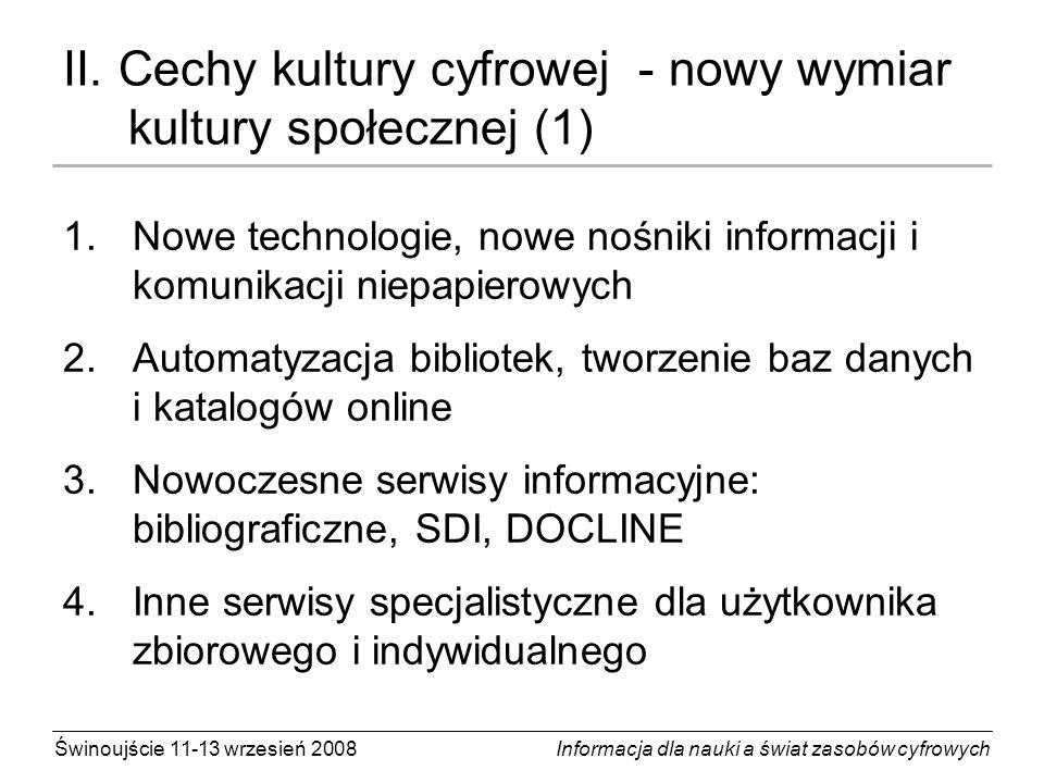 Świnoujście 11-13 wrzesień 2008 Informacja dla nauki a świat zasobów cyfrowych II.
