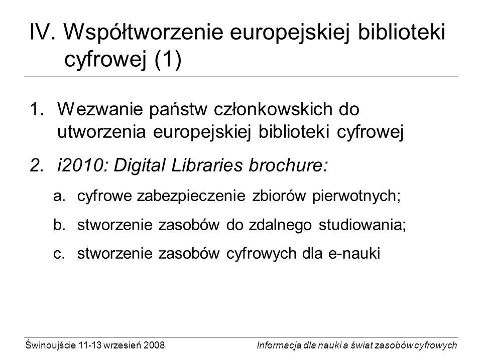 Świnoujście 11-13 wrzesień 2008 Informacja dla nauki a świat zasobów cyfrowych IV.