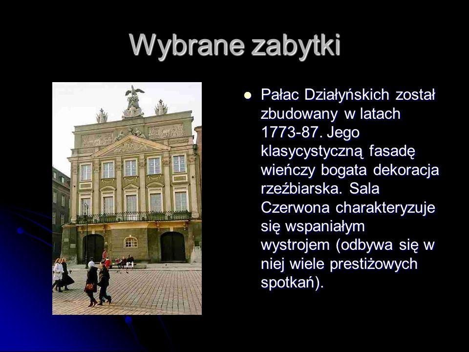 Wybrane zabytki Pałac Działyńskich został zbudowany w latach 1773-87. Jego klasycystyczną fasadę wieńczy bogata dekoracja rzeźbiarska. Sala Czerwona c
