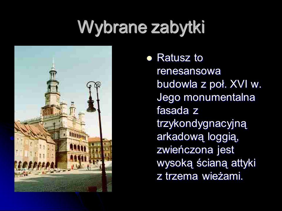 Wybrane zabytki Ratusz to renesansowa budowla z poł. XVI w. Jego monumentalna fasada z trzykondygnacyjną arkadową loggią, zwieńczona jest wysoką ścian