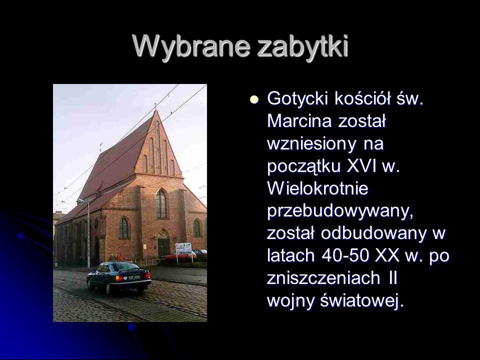Wybrane zabytki Gotycki kościół św. Marcina został wzniesiony na początku XVI w. Wielokrotnie przebudowywany, został odbudowany w latach 40-50 XX w. p