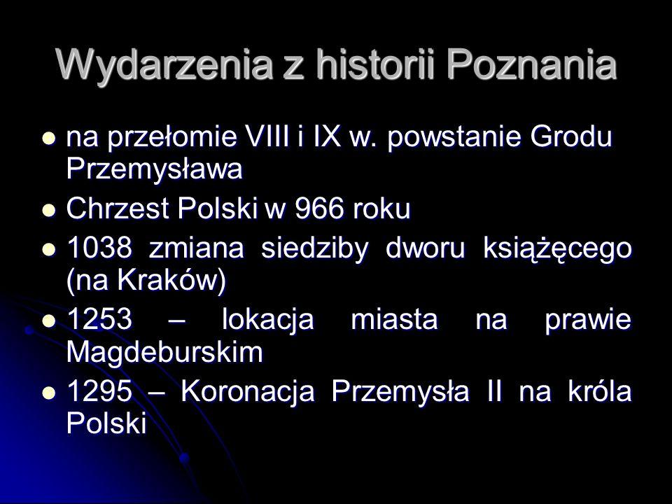 Wydarzenia z historii Poznania na przełomie VIII i IX w. powstanie Grodu Przemysława na przełomie VIII i IX w. powstanie Grodu Przemysława Chrzest Pol