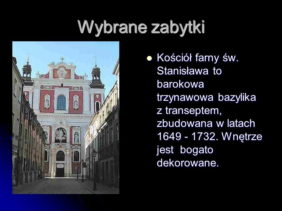 Wybrane zabytki Kościół farny św. Stanisława to barokowa trzynawowa bazylika z transeptem, zbudowana w latach 1649 - 1732. Wnętrze jest bogato dekorow