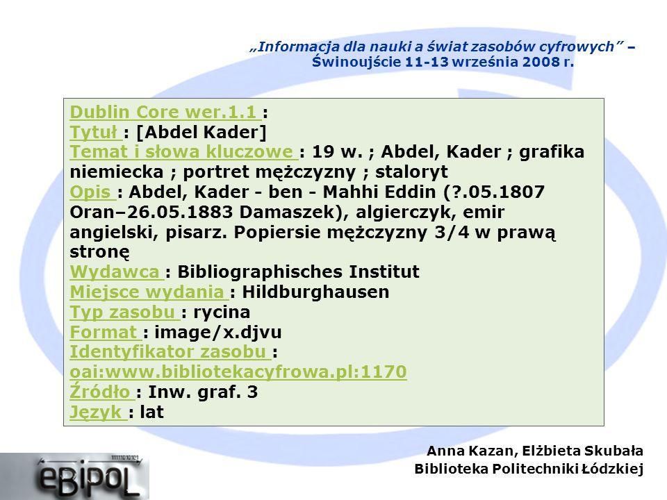 Anna Kazan, Elżbieta Skubała Biblioteka Politechniki Łódzkiej Informacja dla nauki a świat zasobów cyfrowych – Świnoujście 11-13 września 2008 r. Dubl