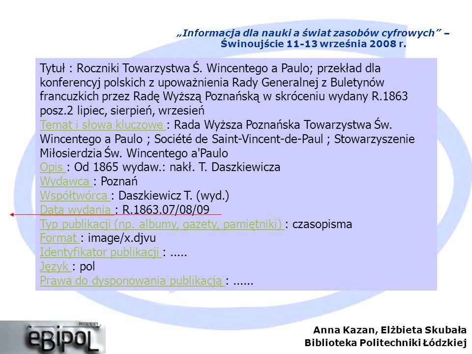 Anna Kazan, Elżbieta Skubała Biblioteka Politechniki Łódzkiej Informacja dla nauki a świat zasobów cyfrowych – Świnoujście 11-13 września 2008 r. Tytu