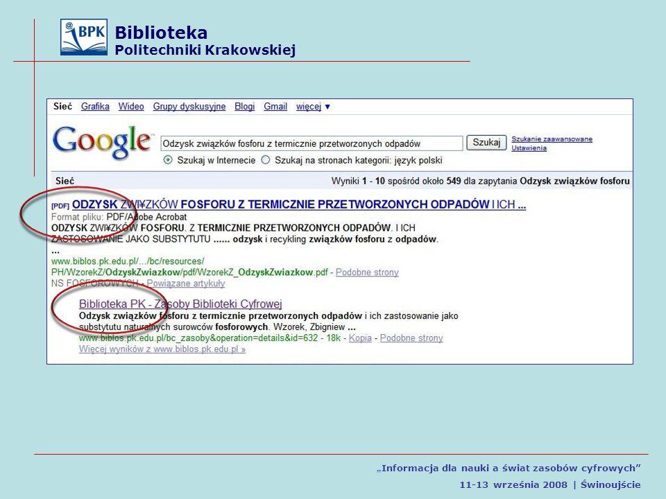 Biblioteka Politechniki Krakowskiej Informacja dla nauki a świat zasobów cyfrowych 11-13 września 2008 | Świnoujście