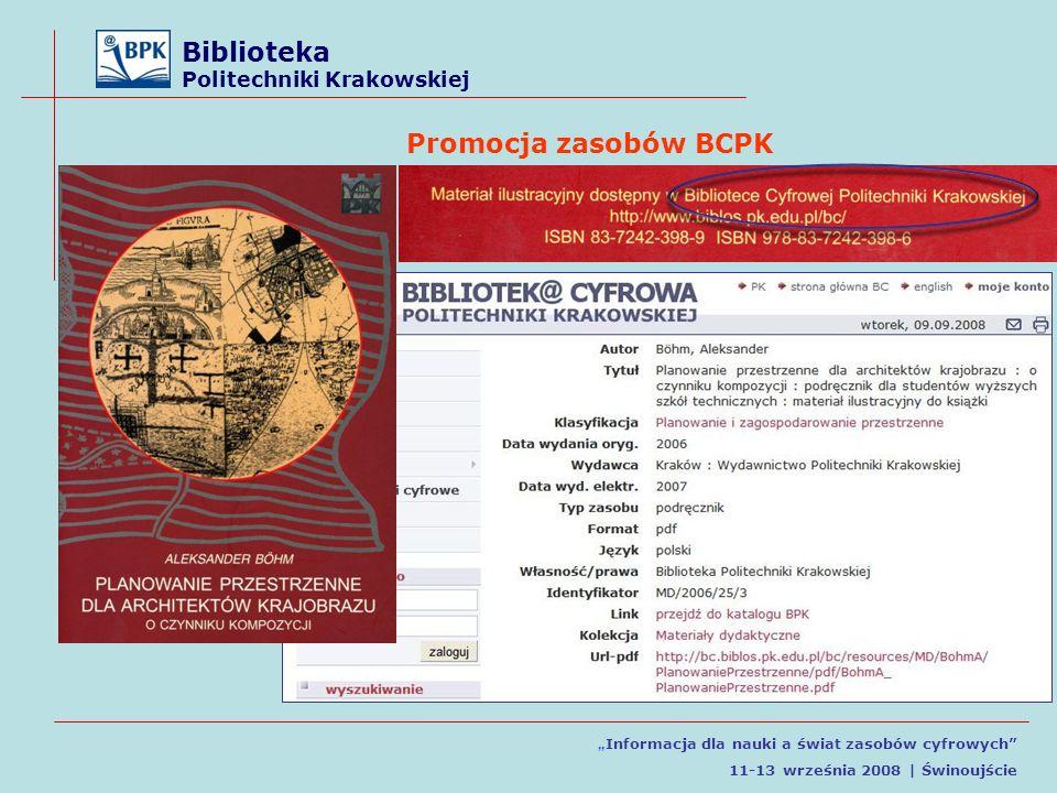 Biblioteka Politechniki Krakowskiej Informacja dla nauki a świat zasobów cyfrowych 11-13 września 2008 | Świnoujście Promocja zasobów BCPK