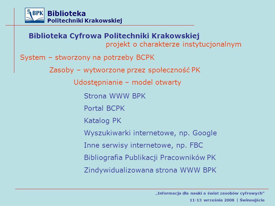 Biblioteka Politechniki Krakowskiej Informacja dla nauki a świat zasobów cyfrowych 11-13 września 2008 | Świnoujście Strona WWW BPK Portal BCPK Katalog PK Wyszukiwarki internetowe, np.