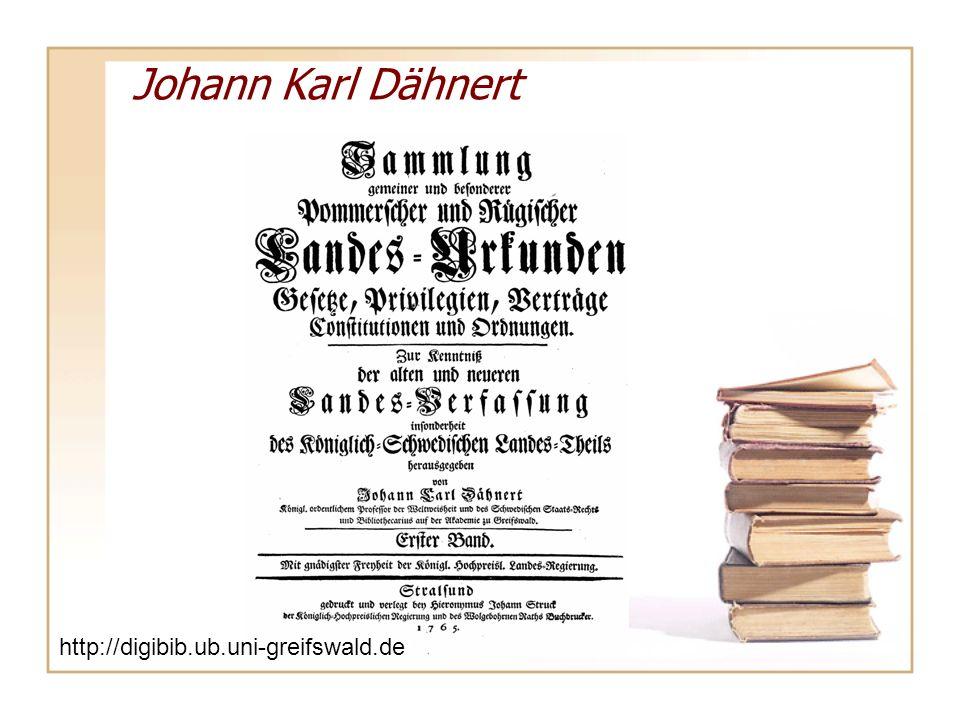 Johann Karl Dähnert http://digibib.ub.uni-greifswald.de/