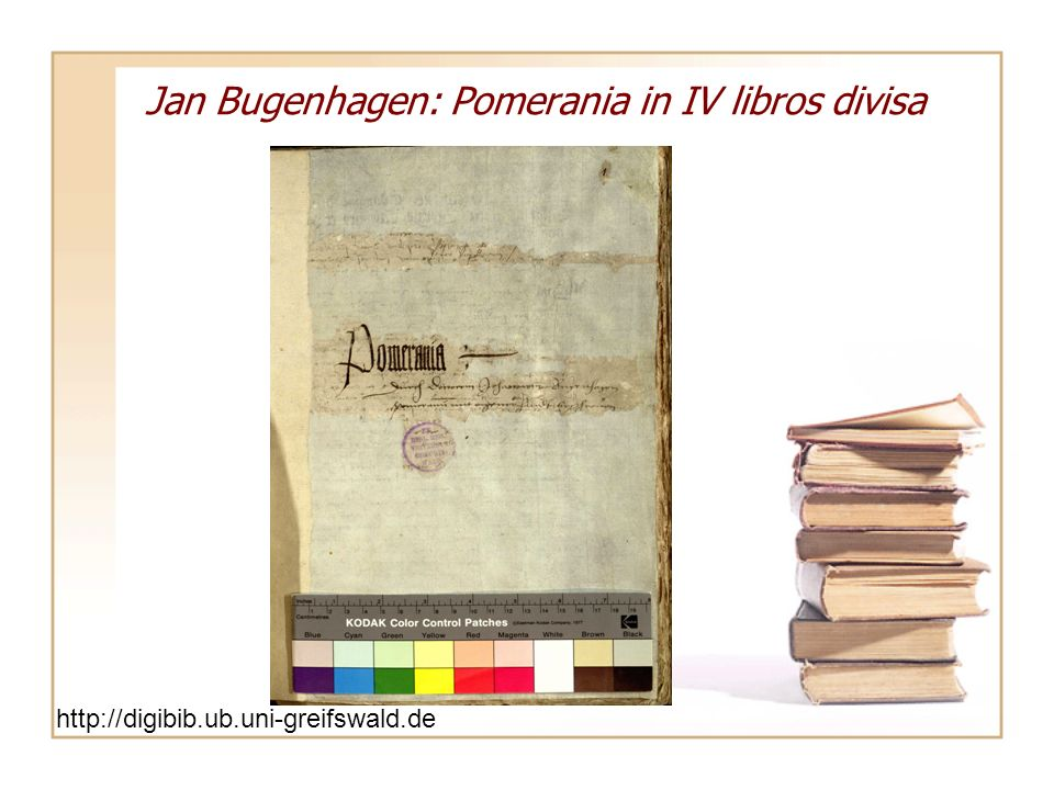 Jan Bugenhagen: Pomerania in IV libros divisa http://digibib.ub.uni-greifswald.de/