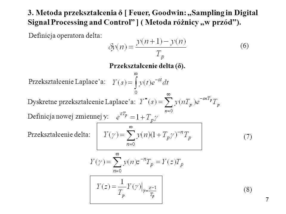 7 3. Metoda przekształcenia δ [ Feuer, Goodwin: Sampling in Digital Signal Processing and Control ] ( Metoda różnicy w przód). Definicja operatora del