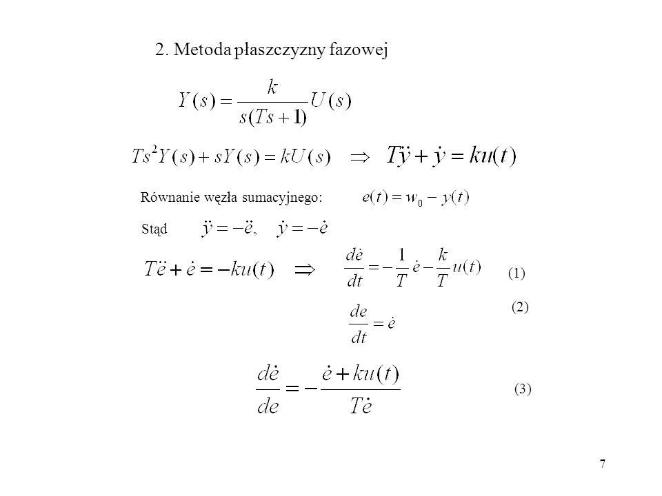 7 2. Metoda płaszczyzny fazowej Równanie węzła sumacyjnego: Stąd (1) (2) (3)