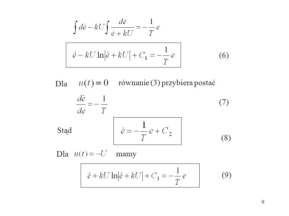 9 (6) Dla równanie (3) przybiera postać (7) Stąd (8) Dla mamy (9)