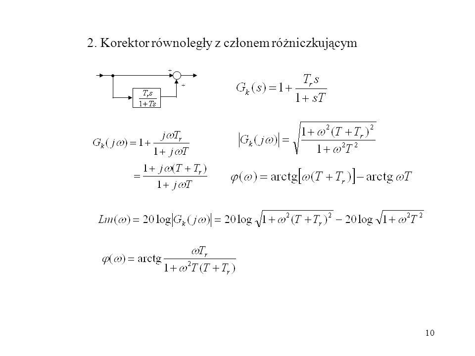 10 + + 2. Korektor równoległy z członem różniczkującym